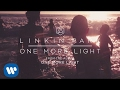 watch he video of One More Light (Official Audio) - Linkin Park