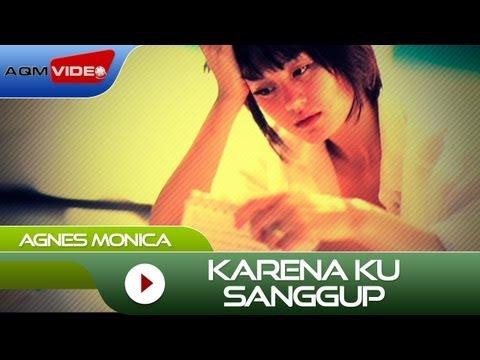 Agnes Monica - Karena Ku Sanggup | Official Video