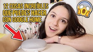 12 Cosas INCREÍBLES que puedes hacer con GOOGLE HOME