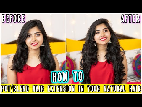 How to Put Hair Extensions & Blend Them In Natural Hair Easily| नकली बाल कैसे लगाए नेचुरल लुक क लिए