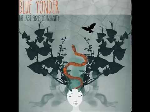 Blue Yonder - The Last Signs of Insanity [FULL ALBUM]