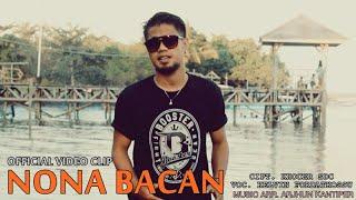 NONA BACAN - Kelvin Fordatkossu ( Official Video Clip ).