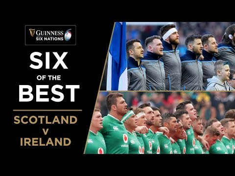 Six of the Best: Ireland v Scotland | Guinness Six Nations