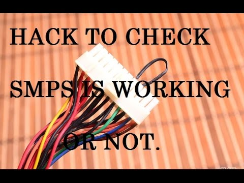 How to check smps/power supply unit is working or not simple hack ...