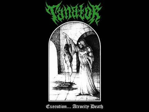 TANATOR - EXECUTION...ATROCITY DEATH. EP 2018