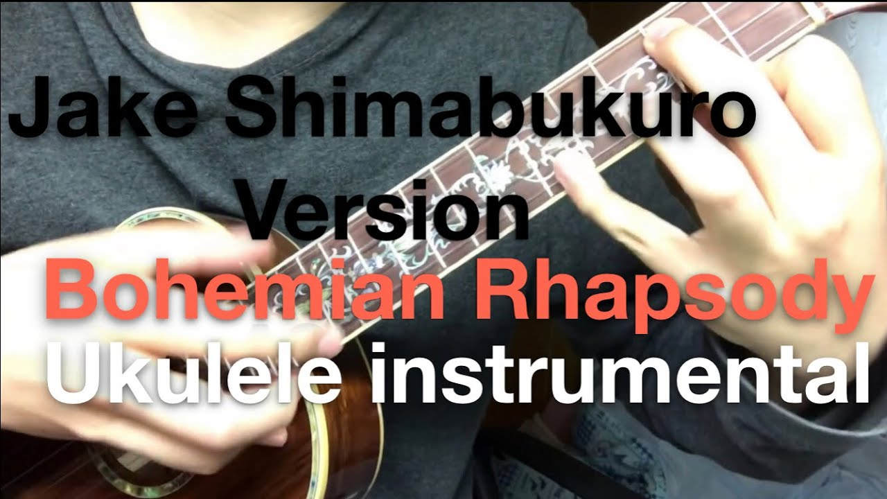 (Queen) Bohemian Rhapsody-Jake Shimabukuro 【tutorial available】