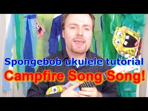 Spongebob Ukulele Tutorial - Campfire Song Song!