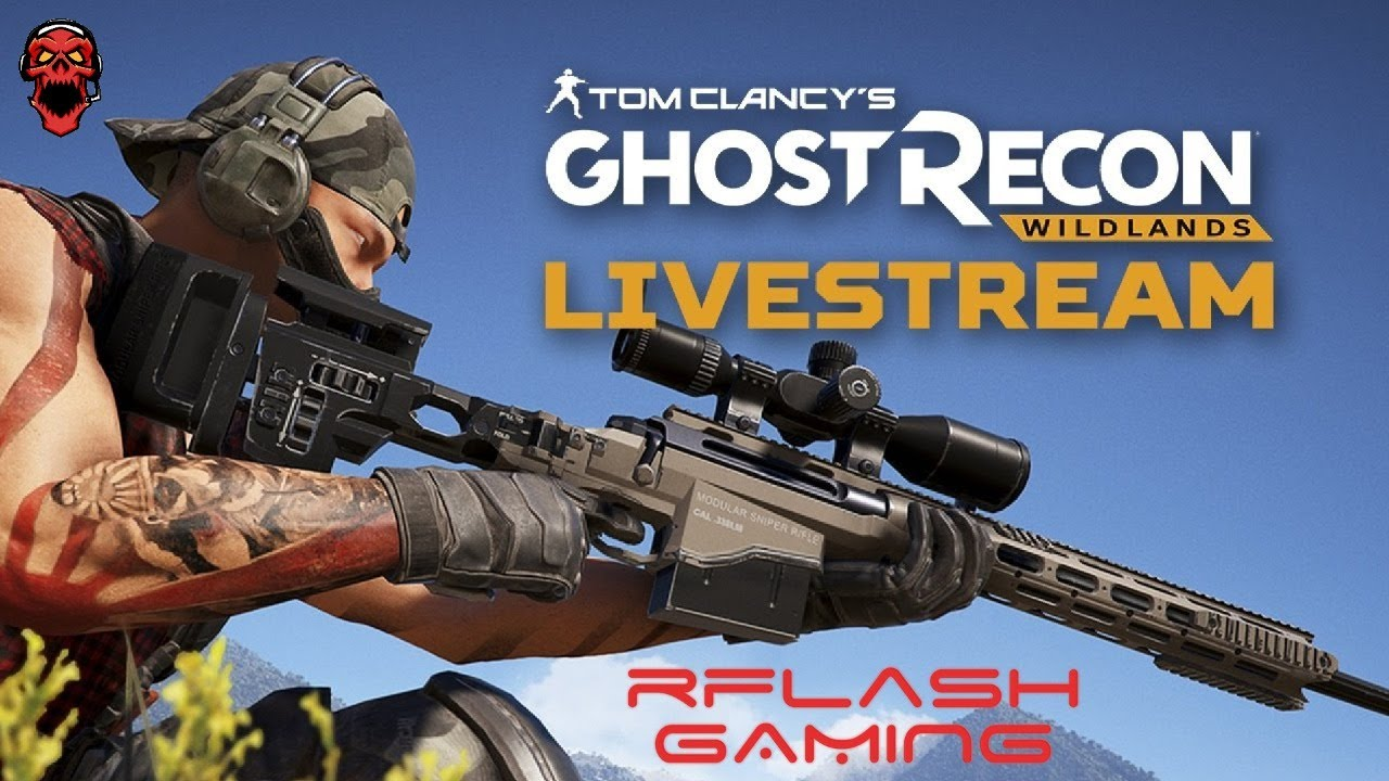 Ghost Recon: Wildlands - Gameplay Live Stream!