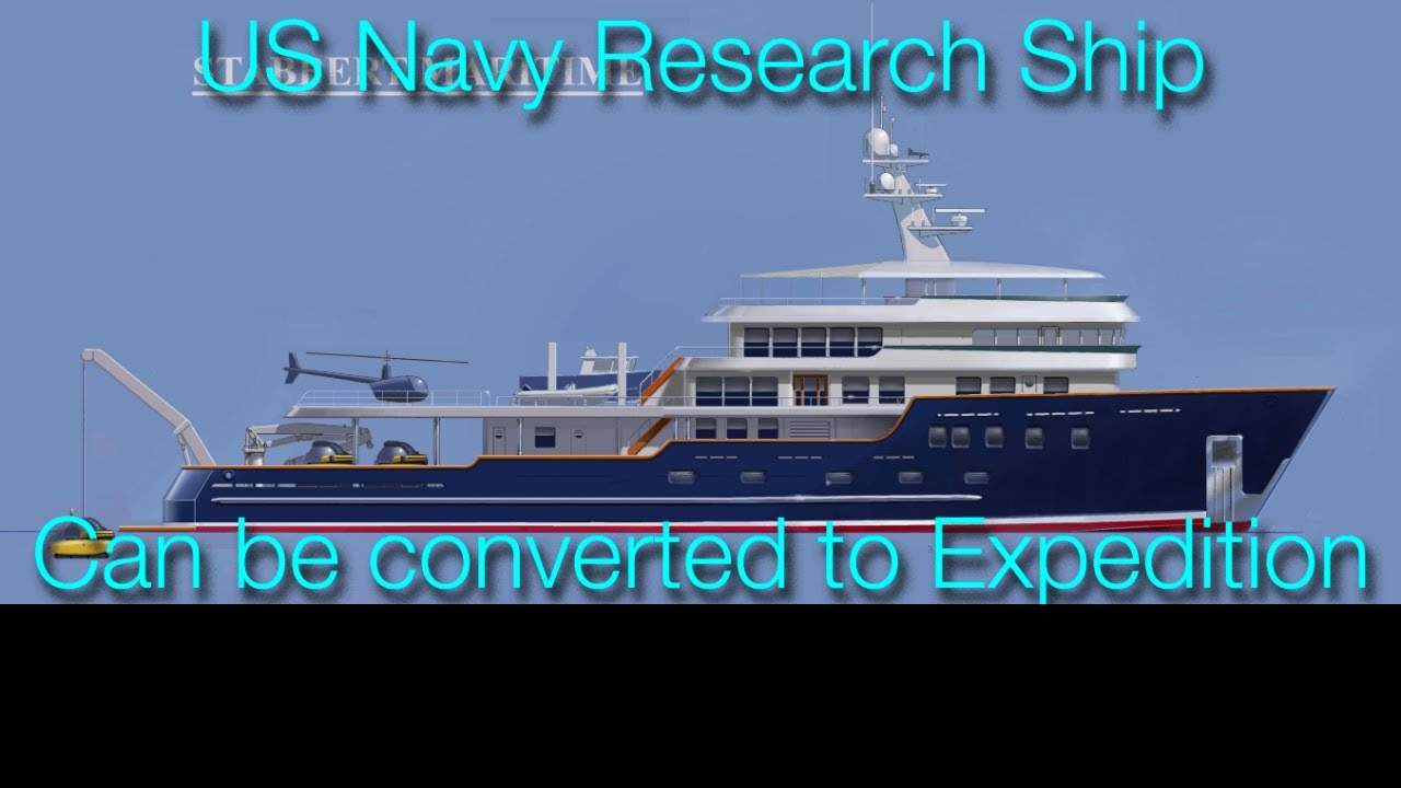 224 ft/68m Expedition Yacht conversion from U S  Navy research ship