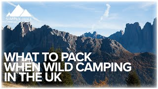 What To Pack When Wild Camping  In The UK - www.simplyhike.co.uk