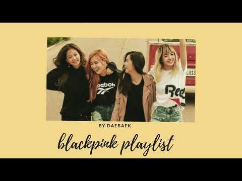 blackpink playlist [2018]