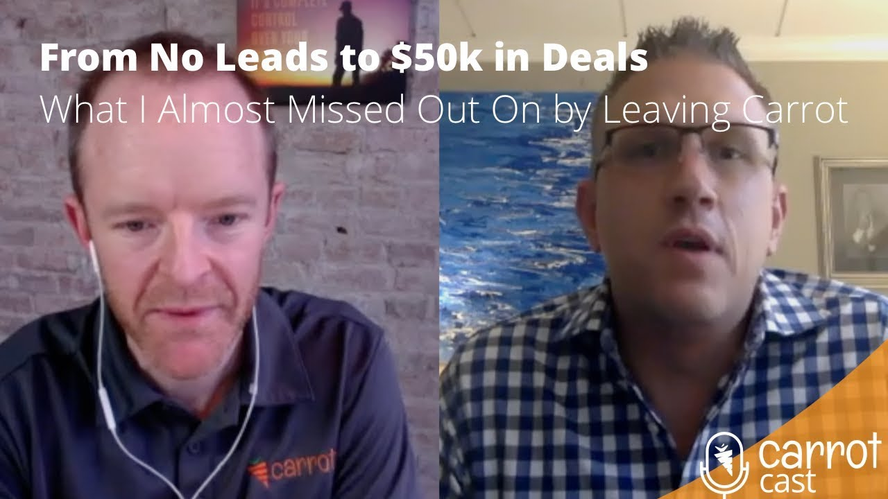 From No Leads to $50k in Deals  - What I Almost Missed Out On by Leaving Carrot