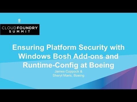 Ensuring Platform Security with Windows Bosh Add-ons and Runtime-Config at Boeing