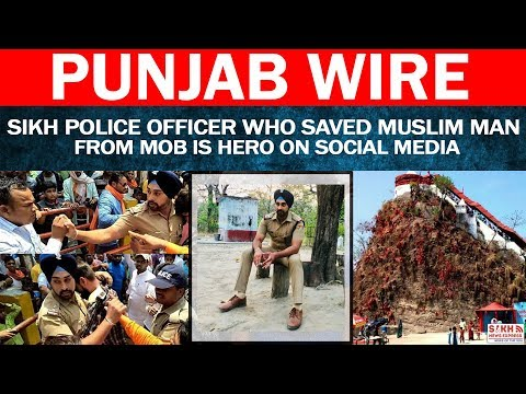 Sikh Police Officer Who Saved Muslim Man From Hindutva Mobs Become Hero On Social Media    SNE