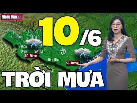 Dự báo thời tiết hôm nay và ngày mai 10/6   Dự báo thời tiết đêm nay mới nhất