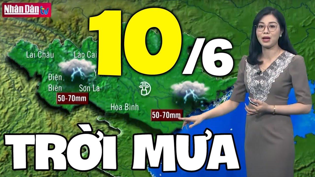Dự báo thời tiết hôm nay và ngày mai 10/6   Dự báo thời tiết đêm nay mới nhất   Thông tin thời tiết hôm nay và ngày mai