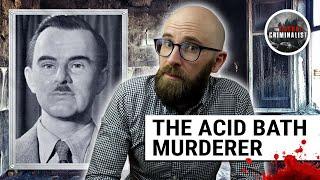 The Acid Bath Murderer: No Body, No Crime (Not Quite)