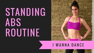 Standing Abs Routine | I Wanna Dance