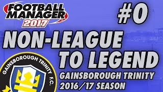 non league to legend fm7 preview   gainsborough trinity   football manager 2017