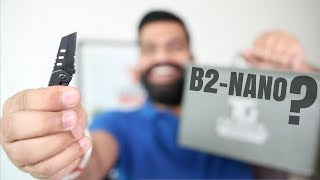 My New Unboxing Knife - B2 Nano Blade Unboxing
