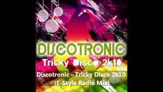 Discotronic - Tricky Disco 2k10 (E-Style Radio Mix)