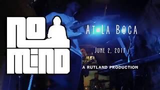 No Mind: Live at La Boca (Full Set)
