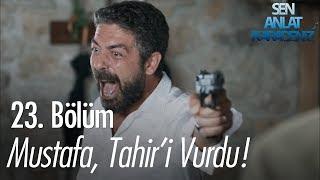 Mustafa, Tahir'i vurdu! - Sen Anlat Karadeniz 23. Bölüm