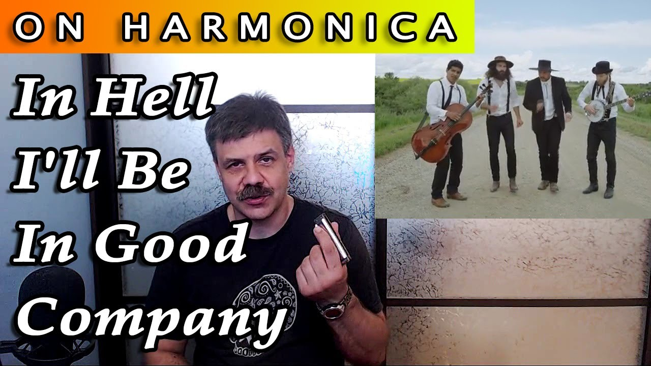 In Hell I'll Be in Good Company on harmonica (The Dead South cover)