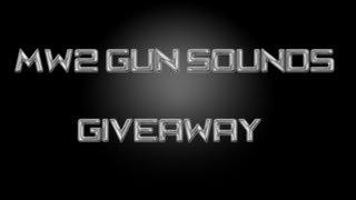 All mw2 gun sounds giveaway!