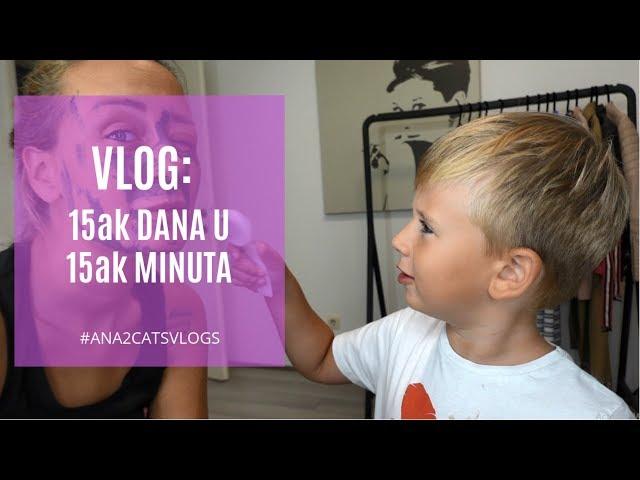 Vlog: 15ak dana u 15ak minuta