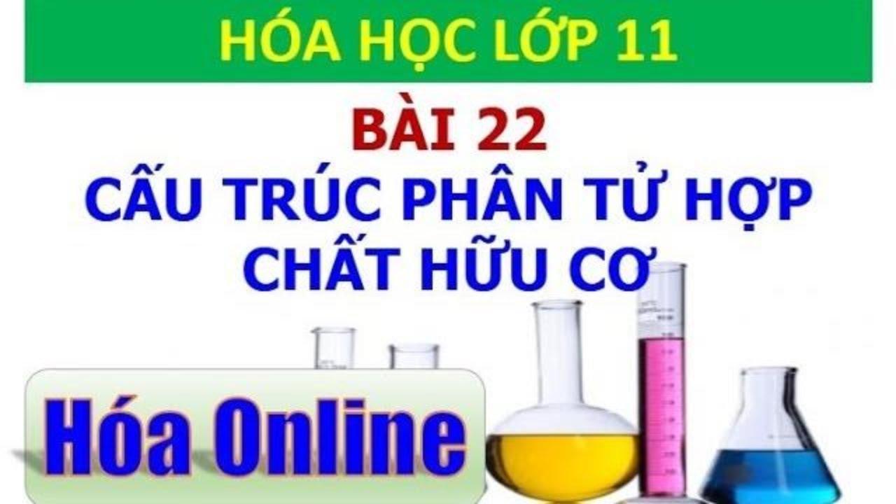 Hóa học 11 – Bài 22 – Cấu trúc phân tử hợp chất hữu cơ