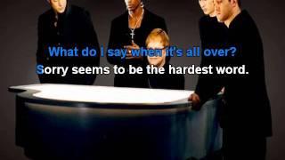 Blue & Elton John - Sorry seems to be the hardest word karaoke with lyrics
