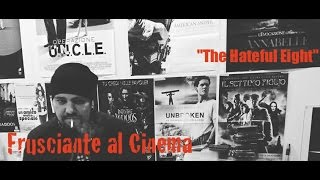 Frusciante al Cinema: The Hateful Eight