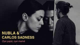 nubla carlos sadness   oye papá oye mamá