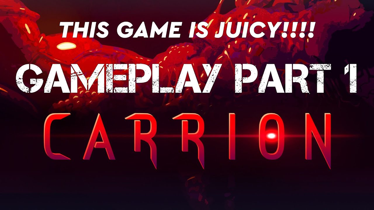 Juiciest Game Ever Carrion Gameplay Part 1 Reverse Horror
