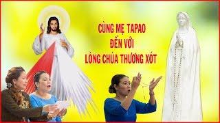 Cùng Mẹ Tapao đến với Lòng Chúa Thương Xót