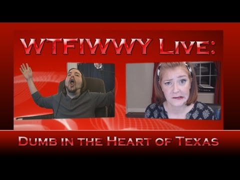 WTFIWWY Live - Dumb in the Heart of Texas - 5/4/15