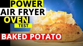 Power Air Fryer Oven -  Can It Make A Baked Potato