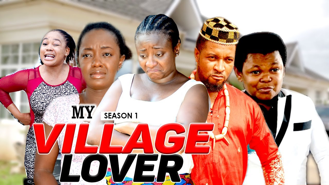 Download MY VILLAGE LOVER 1 - LATEST NIGERIAN NOLLYWOOD MOVIES