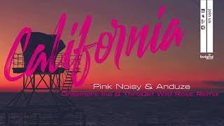 PINK NOISY Anduze California Dreamers Inc ThroDef Wild Rose Remix