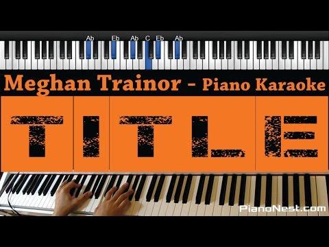 Meghan Trainor - Title - Piano Karaoke / Sing Along