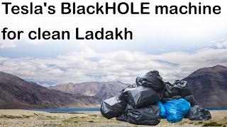 Tesla BlackHOLE machine, Innovative waste disposal facility for Ladakh, Current Affairs 2018