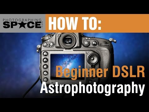 How To Photograph The Night Sky With Your DSLR: A Beginners Guide