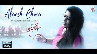 Akash Bhora Full Video   Ebong Jayati (এবং জয়তী)   Jayati, Arena, Brishtilekha   Prattyush Banerjee