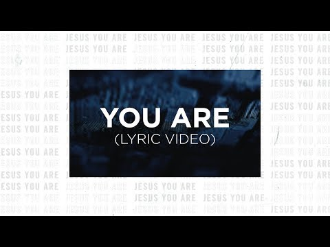 You Are (Official Lyric Video) - Life.Church Worship