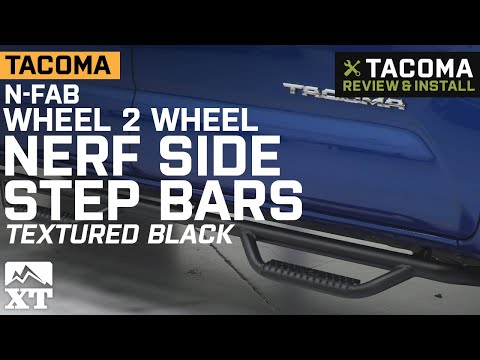 Tacoma N-Fab Wheel 2 Wheel Nerf Side Steps - Textured Black (2016-2019 Double Cab) Review & Install