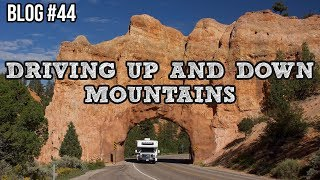 RV Blog - Driving Up and Down Mountains