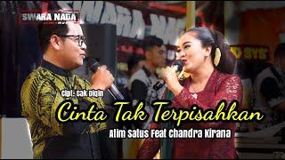 Duet Bikin Baper..!! Cinta Tak Terpisahkan - (Atim Ft Chandra Kirana) - Swara Nada Music [ LIVE ]