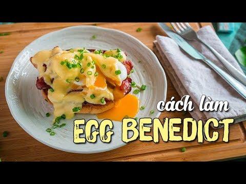 Cách làm Egg Benedict – Trứng Benedict   Kiệt tác từ Trứng   Cà Mên Gỗ