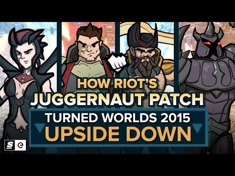 How Riot's Juggernaut Patch Turned Worlds 2015 Upside Down - YouTube